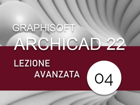 archicad_corso_avanzato_lezione_04