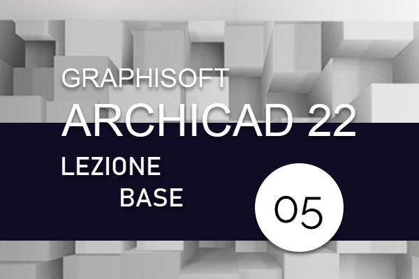 archicad_corso_base_lezione_05